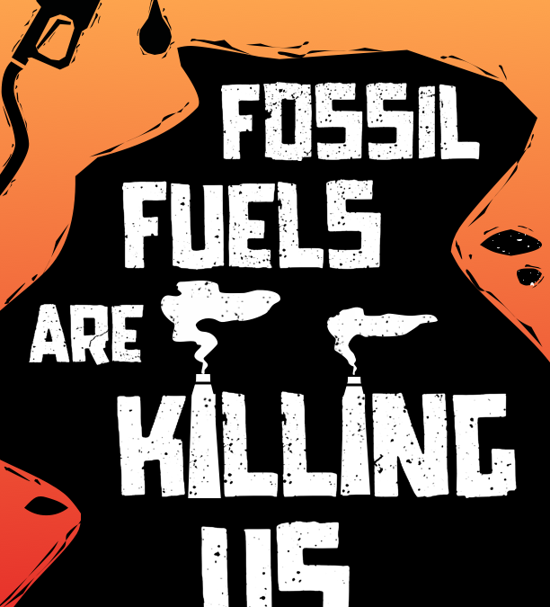 Fossil Fuels are Killing Us