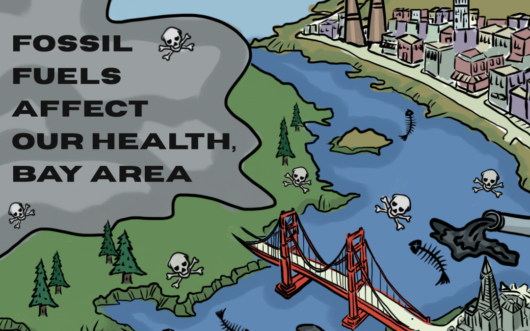 Fossil Fuels Affect our health – A Double Whammy in the SF Bay Area and We Can Stop It